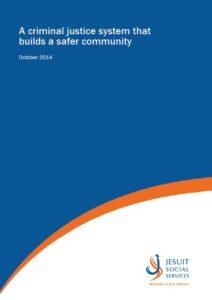 A criminal justice system that builds a safer community - Election Platform 2014